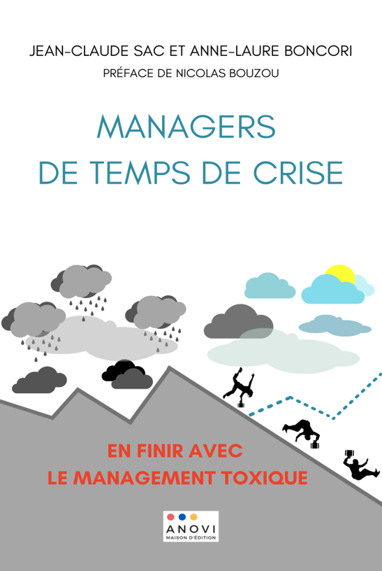 Managers de temps de crise: En finir avec le management toxique ! Image