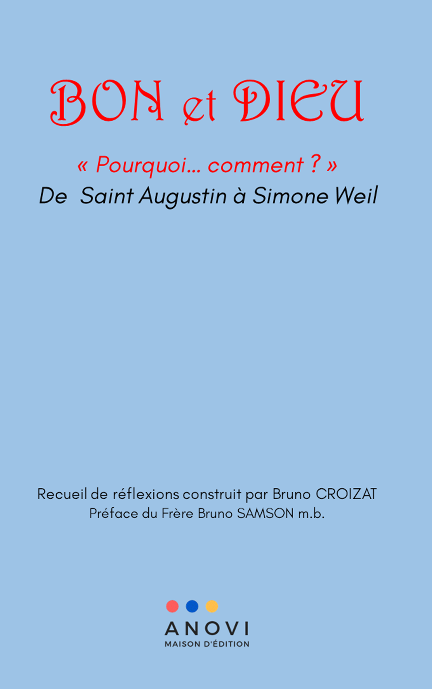 Bon et Dieu: (Pourquoi….Comment ?) de St Augustin à Simone Weil Image
