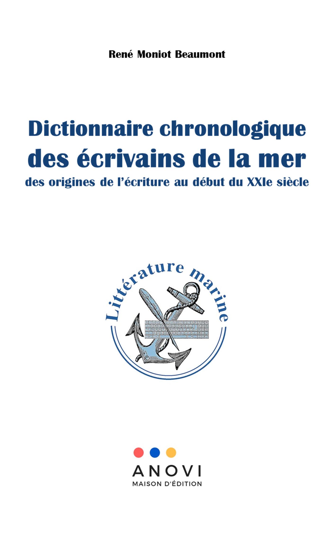 Dictionnaire chronologique des écrivains de la mer: des orignes de l'écriture au début du XXIe siècle Image